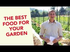 The Ultimate Food for Your Garden: What the Fertilizer Companies Won't Tell You
