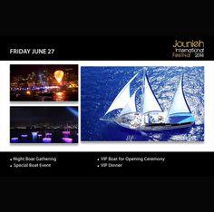 Friday June 27: #Special #Boat #Event o   #Night Boat #Gathering  o   VIP Boat #Opening #Ceremony  o   VIP #Dinner www.jouniehinternationalfestival.com
