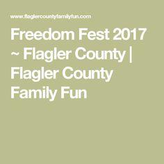 Freedom Fest 2017 ~ Flagler County   Flagler County Family Fun