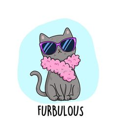 Furbulous Cute Elegant Cat Pun features an elegant cat in pink sunglasses with matching scarf. Cute Pun gift for family and friends who tell furbulous cat puns. Kid Puns, Punny Puns, Cute Puns, Jokes Kids, Cute Cat Drawing, Cute Drawings, Mothers Day Drawings, Funny Food Puns, Gatos Cat