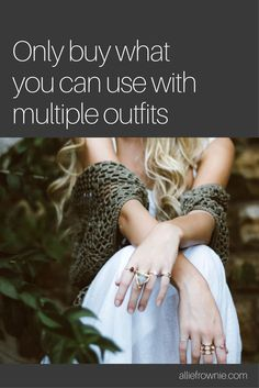 Only buy what you can use with multiple outfits
