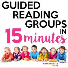 Guided Reading Groups in 15 Minutes - Kindergarten Smarts