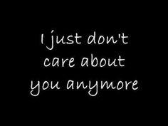 Résultats de recherche d'images pour « i just don't care about you anymore »