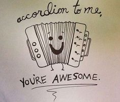 #Accordian to me you're #AWESOME ! #LetsGetWordy