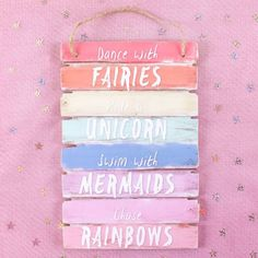 Dance with fairies, ride a unicorn, swim with mermaird, chase rainbows. Dance with Fairies. MDF sign in bright colours belonging to the unicorn magic range. Love these Shabby Chic wall plaques. Bright and colourful wall decor. | eBay!