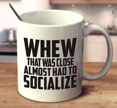 Capture everyone's attention with this funny mug! 11oz and 15oz versions available.