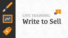 LIVE Training: Write to Sell http://SuperchargeYourWriting.com