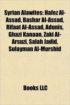 Syrian Alawites: Assad family, Hamdanid dynasty, Hafez al-Assad, Bashar al-Assad, Wafa Sultan, Adunis, Rifaat al-Assad, Ghazi Kanaan