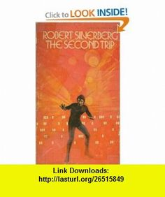 The Second Trip (9780575040373) Robert Silverberg , ISBN-10: 0575040378  , ISBN-13: 978-0575040373 ,  , tutorials , pdf , ebook , torrent , downloads , rapidshare , filesonic , hotfile , megaupload , fileserve