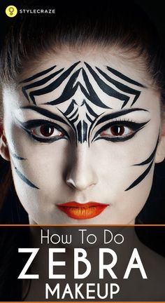 How To Do Zebra Makeup: Go ahead with the post to know about zebra makeup