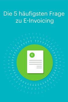Die 5 häufigsten Fragen zu E-Invoicing Software, Chart, Blog, Organize Bills, New Technology, Thoughts, Blogging
