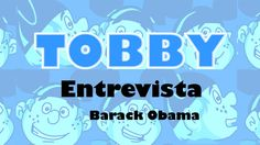 Tobby entevista - Barack Obama