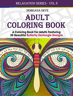 Adult Coloring Book: Coloring Book For Adults Featuring 30 Beautiful Butterfly Zentangle Designs by Morgana Skye http://www.amazon.com/dp/B017L29JT2/ref=cm_sw_r_pi_dp_23npwb0G5DY9T