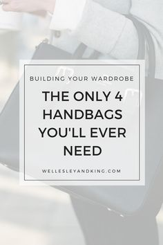 The 4 Best Classic Designer Handbags The Only 4 Handbags You'll Ever Need - Wellesley & King Capsule Wardrobe, Wardrobe Basics, Wardrobe Ideas, Classic Wardrobe, Simple Wardrobe, Work Wardrobe, Travel Wardrobe, Wardrobe Staples, Outfits Inspiration