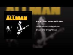 "Duane & Gregg Allman - ""Back Down Home With You"""