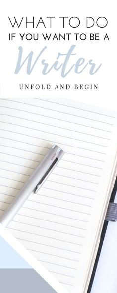 You Want To Be A Writer Ever wanted to be a writer? Here are some useful ideas to get you started on your writing journeyEver wanted to be a writer? Here are some useful ideas to get you started on your writing journey