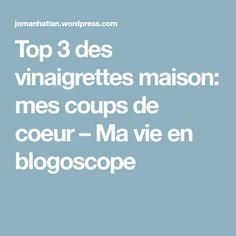 Top 3 des vinaigrettes maison: mes coups de coeur – Ma vie en blogoscope Coups, Food And Drink, Sauces, Balsamic Vinegar Dressing, Best Salad Dressing, Interesting Recipes, Olive Oil, Life