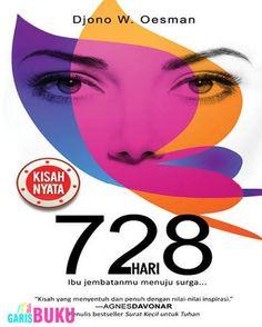 728 Hari Ibu Adalah Jembatanmu Menuju Surga Buku Novel 728 Hari Oleh Djono Oesman
