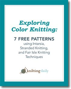 7 Free Color Knitting Patterns from Knitting Daily - Knitting Daily