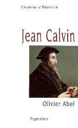 Olivier Abel. Jean Calvin. Pygmalion.