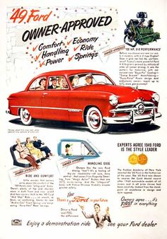1949 Ford Custom 2-Door Sedan vintage ad. Owner approved in comfort, economy, handling, ride, power and springs and featuring 100 hp V8 performance. Experts agree 1949 Ford is the style leader.