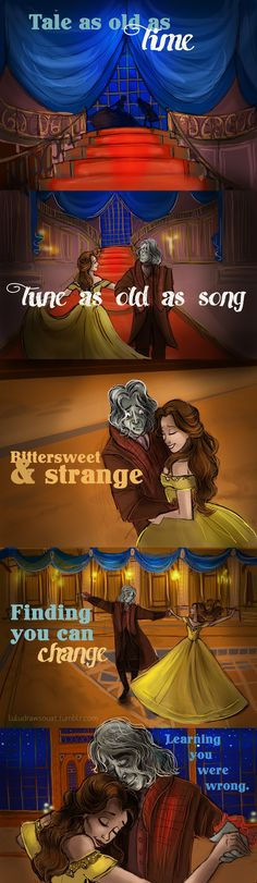 Tale as old as time. Tune as old as song. Buttersweet & strange. Learning you were wrong.