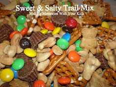 Making Memories ... One Fun Thing After Another: Sweet and Salty Trail Mix