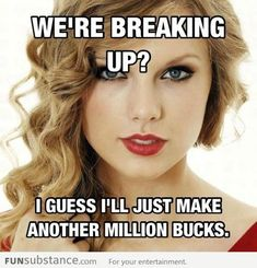 we are Never Ever Ever getting back together!
