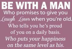Be with a man who promises to give you laugh lines when you're old. Who tells you he's proud of you on a daily basis. Who puts your happiness in the same level as his. #cdff #onlinedating #christianinspiration