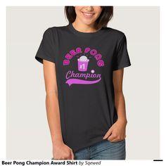 Beer Pong Champion Award Shirt