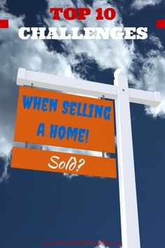 Selling a home can come with challenges. Knowing what the challenges maybe is extremely important. Check out these top 10 challenges when selling a home. via @KyleHiscockRE #realestate