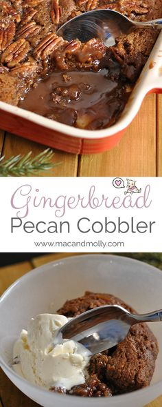 This Gingerbread Cobbler is a perfect holiday dessert! Warm, spicy gingerbread flavors, pecans and creamy vanilla ice cream.