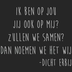 Wij Hiding Quotes, Favorite Quotes, Best Quotes, Dutch Words, Dutch Quotes, Yes I Did, True Love, Wise Words, Feel Good