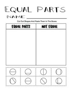 Fractions - Equal Parts WorksheetIncluded in this package are 4 Fraction practice worksheets to practice for equal parts and unequal parts. There are 3 different cut and paste worksheets to practice if parts are equal OR not equal. This is a great visual tool to use to explain what it means for a fraction to be equal or not equal.These worksheets include 3 different shapes.