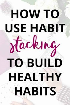 Habit Stacking: How to Create Good Habits That Actually Stick - Have you ever tried creating a new healthy habit? It is NOT easy! In this post, I'm sharing how habit stacking can help you create good habits that actually stick! Habits Of Successful People, Morning Habits, Good Mental Health, Healthy Eating Habits, Good Habits, Self Care Routine, Mindful Living, Finding Peace, Getting Things Done