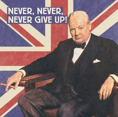 "Great Britain British Poster. Prime Minister Winston Churchill. WWII. Vintage Art Print. Urging Britain and the British people to ''Never, Never, NEVER GIVE UP"" .... and they didn't. God Bless Great Britain."