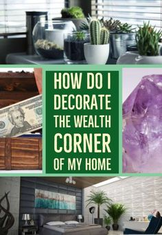 What items can I put into the Wealth Corner of my home? Use these standard items in Feng Shui to encourage the energy of wealth, prosperity and abundance in your space! Feng shui decor How Should I Decorate the Wealth Corner of My Home Casa Feng Shui, Feng Shui And Vastu, Feng Shui Cures, Feng Shui House, Feng Shui Bedroom, Living Room Feng Shui, Feng Shui Entryway, Feng Shui Health, Feng Shui Home Office