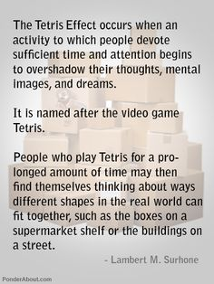 after a passage from Tetris Effect  by Lambert M. Surhone. This happens to me EVERY time I get absorbed in a new game.