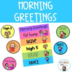 Morning Greeting Signs - Free by Kelly McFarland from Engaging Littles First Week Of School Ideas, Kindergarten Classroom Management, Responsive Classroom, Fist Bump, Sight Word Activities, Classroom Community, Morning Greeting, Get To Know Me, Teacher Newsletter