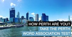 Only Perth's Perthiest Persons Will Conquer This Word Association Quiz