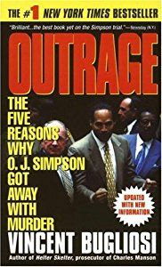 Outrage: The Five Reasons Why O.J. Simpson Got Away with Murder book by Vincent Bugliosi