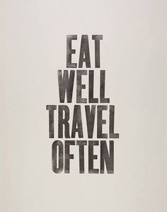 Eat well travel often - Motivational quotes and posters