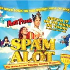 Title: Spamalot. Date and Time: On April 27, 2015 - May 02, 2015 at 8:00 pm - 10:30 pm. Category: Arts - Performing Arts - Theatre - Musical. Prices: Full Mon - Thu: £33.50*, £32.50*, £26.50*, Full Fri and Sat: £36.50*, £35.50*, £29.50*, Concessions: £1.50 off Full Prices (exc Fri and Sat), Under 16s: £18.50* (exc Fri and Sat). *Plus a £1.50 per ticket booking fee.
