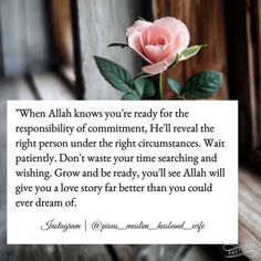"""when Allah knows you're ready for the responsibility of commitment,He'll reveal the right person under the right. Islamic Quotes On Marriage, Muslim Love Quotes, Beautiful Islamic Quotes, Islamic Inspirational Quotes, Islamic Qoutes, Islamic Teachings, Marriage In Islam, New Quotes, Faith Quotes"