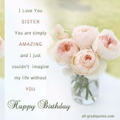 110 Best Happy Birthday Wishes for Sister with Images - My Happy ...