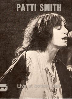 Patti Smith - 1975 live at the Bottom Line. Amazing early recording german bootleg.