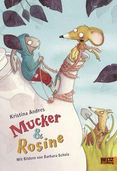 Mucker & Rosine - Roman mit farbigen Illustrationen von Barbara Scholz - Kristina Andres |BELTZ