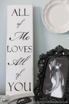 diy tutorial All of Me Loves All of You sign created from a curbside find My Funny Valentine, Valentines, Wood Projects, Craft Projects, Projects To Try, Craft Ideas, Wood Crafts, Diy And Crafts, Shabby