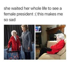 She Waited Her Whole Life To See A Female Presiden. ~ Memes curates only the best funny online content. Funny Cute, Hilarious, Stupid Funny, Hip Hop Music Videos, I Hate Everything, Cute Stories, Sweet Stories, Faith In Humanity, Florence