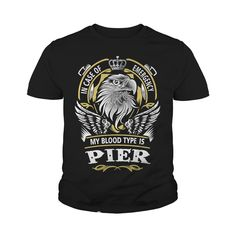 PIER In case of emergency my blood type is PIER - PIER T Shirt, PIER Hoodie, PIER Family, PIER Tee, PIER Name, PIER bestseller, PIER shirt #gift #ideas #Popular #Everything #Videos #Shop #Animals #pets #Architecture #Art #Cars #motorcycles #Celebrities #DIY #crafts #Design #Education #Entertainment #Food #drink #Gardening #Geek #Hair #beauty #Health #fitness #History #Holidays #events #Home decor #Humor #Illustrations #posters #Kids #parenting #Men #Outdoors #Photography #Products #Quotes…